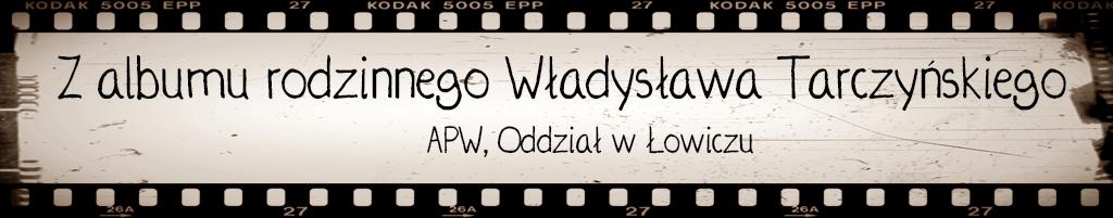 Z albumu rodzinnego Wladyslawa Tarczynskiego cz.1